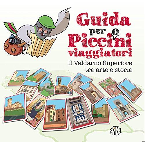 Guida per Picci(O)ni. Il Valdarno Superiore tra: Donati, Valentina;Tiripelli, Federica;Aquiloni