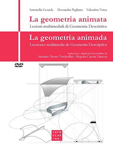 9788875434441: La geometria animata. Lezioni multimediali di geometria descrittiva-La geometría animada. Lecciones multimedia de geometría descriptiva. Con DVD video