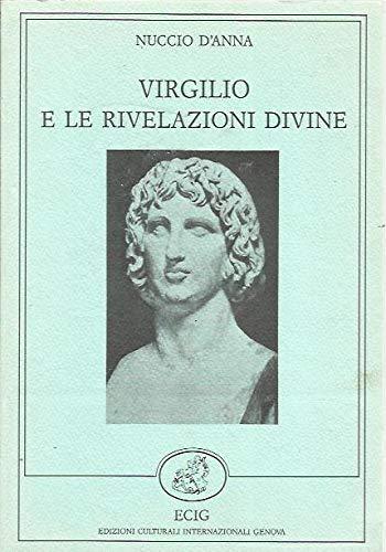 Virgilio e le rivelazioni divine.: D'Anna,Nuccio.