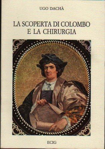 La scoperta di Colombo e la chirurgia.: Dach�,Ugo.