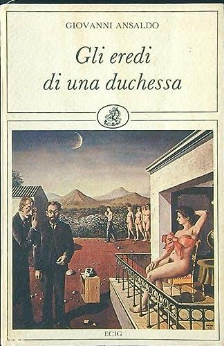9788875454876: Gli eredi di una duchessa (Piccoli ritorni) (Italian Edition)
