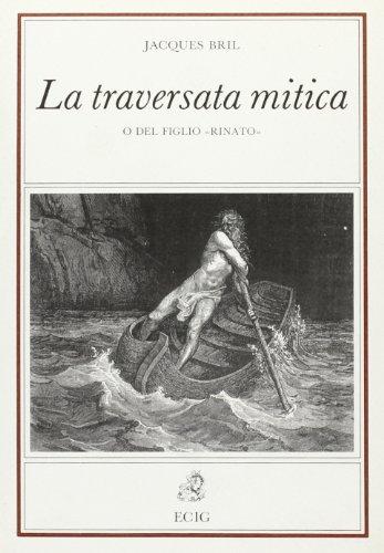 La traversata mitica o del figlio rinato.: Bril,Jacques.