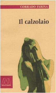 Il calzolaio: Corrado Farina
