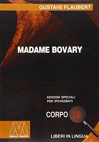 Madame Bovary. Ediz. per ipovedenti: Gustave Flaubert