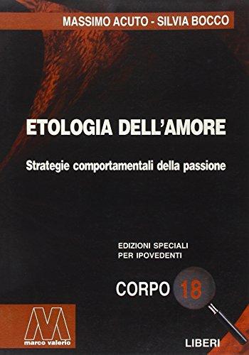 Etologia dell'amore. Strategie comportamentali della passione (Paperback): Massimo Acuto, Silvia