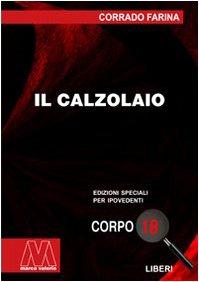 Il calzolaio. Ediz. per ipovedenti.: Farina, Corrado
