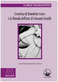 L estetica di Benedetto Croce e la: Carlo Mazzantini