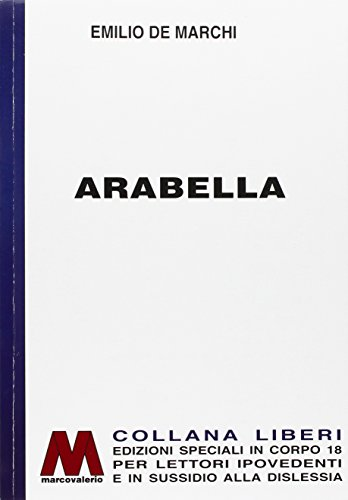 Arabella. Ediz. per ipovedenti (Paperback): Emilio de Marchi