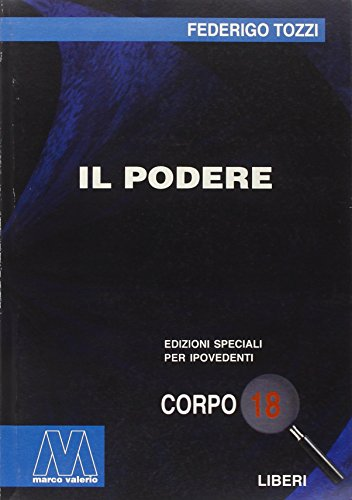 9788875471781: Il podere. Ediz. per ipovedenti (Liberi corpo 18. Ed. spec. per ipovedenti)
