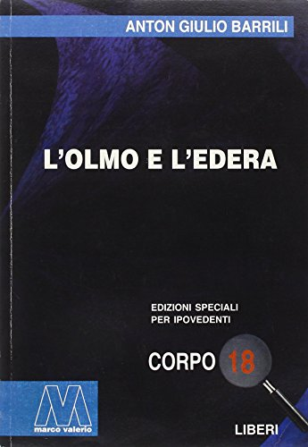 L olmo e l edera. Ediz. per ipovedenti (Paperback): Anton G. Barrili