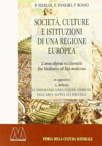 Società, culture e istituzioni di una regione europea. L'area alpina occidentale fra Medioevo ...