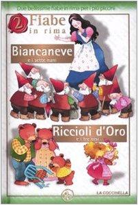 9788875485009: Biancaneve e i sette nani-Riccioli d'Oro e i tre orsi. Ediz. illustrata (2 fiabe in rima)