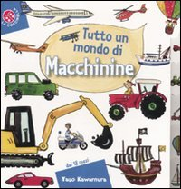 9788875486426: Tutto un mondo di macchinine. Ediz. illustrata