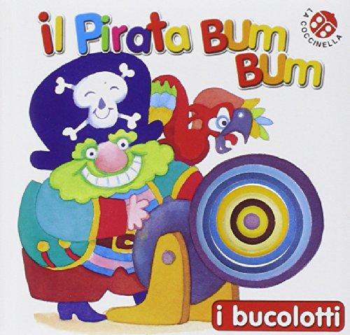 9788875489502: Il pirata Bum Bum (Bucolotti)