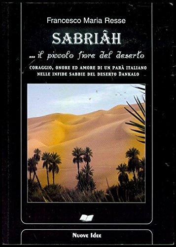 Sabriah: il piccolo fiore del deserto: Resse, Francesco M.