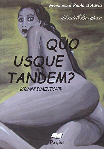 Quo usque tandem? (Crimini dimenticati).: D'Auria, Francesco P