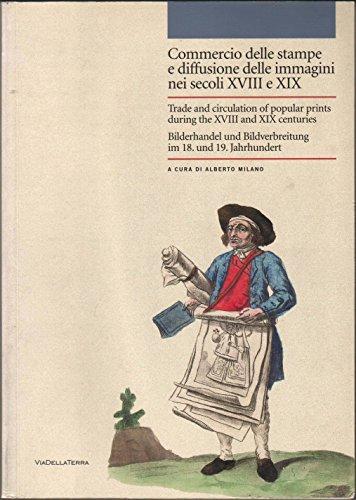 9788875580438: Commercio delle stampe e diffusione delle immagini nei secoli XVII e XIX. Ediz. italiana, inglese e tedesca