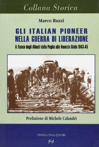 Gli italian pioneer nella guerra di liberazione.: Marco Ruzzi