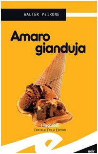 9788875633622: Amaro gianduja (Tascabili. Noir)