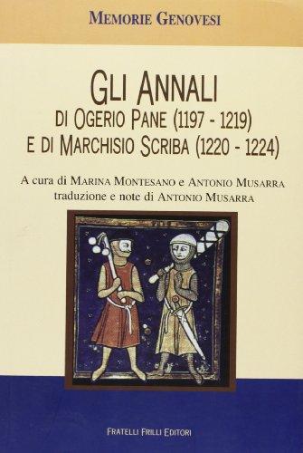 9788875635503: Gli annali di Ogerio Pane (1197-1219) e Marchisio Scriba (1220-1224)