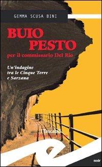 9788875636661: Buio pesto per il commissario Del Rio. Un'indagine tra le Cinque Terre e Sarzana