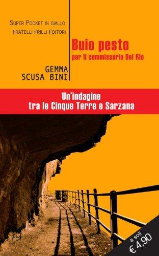9788875637095: Buio pesto per il commissario Del Rio. Un'indagine tra le Cinque Terre e Sarzana