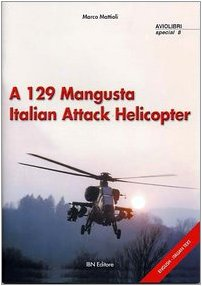 9788875650018: A 129 Mangusta Italian Attack Helicopter (Icaro moderno. Professionale e storica)