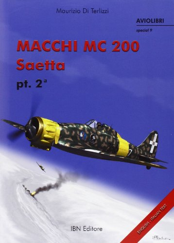 9788875650056: Macchi Mc 200 Saetta Pt 2 - Aviolibri Special 9