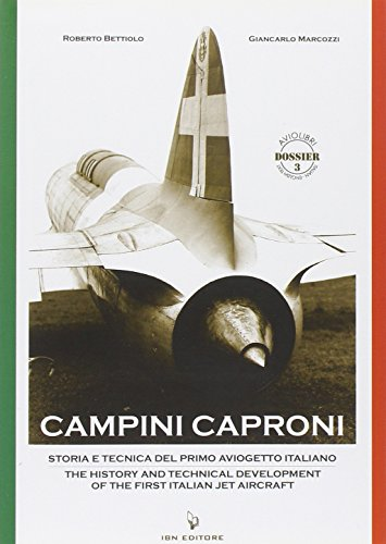 9788875650568: Campini Caproni: The History and the Technical Development of the First Italian Jet Aircraft (Aviolibri Dossier)