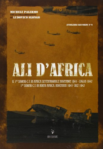9788875650605: Ali D'africa 1 Stormo C.T. in North Africa . November 1941-July 1942 (Aviolibri Records)