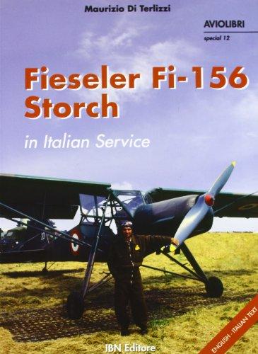 9788875650650: Fieseler Fi-156 Storch in Italian Service (Aviolibri Special Series)