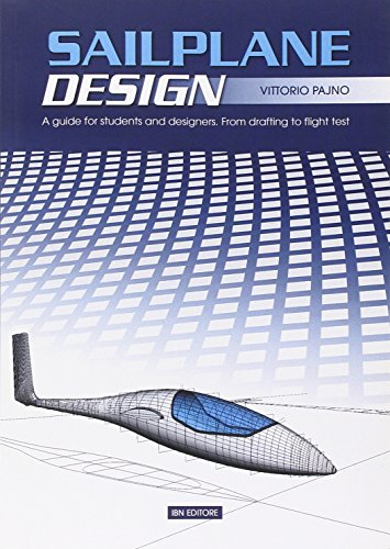 9788875650926: Sailplane Design: A Guide for Students and Designers, from Drafting to Flight Test