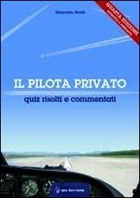 9788875651114: Pilota privato. Quiz risolti e commentati