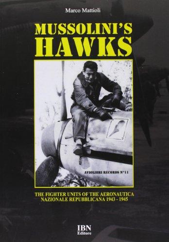 9788875651398: Mussolini's Hawks: The Fighter Units of the Aeronautica Nazionale Repubblicana from 1943 to 1945