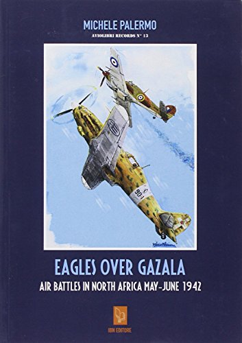 9788875651688: Eagles Over Gazala: Air Battles in North Africa May - June 1942