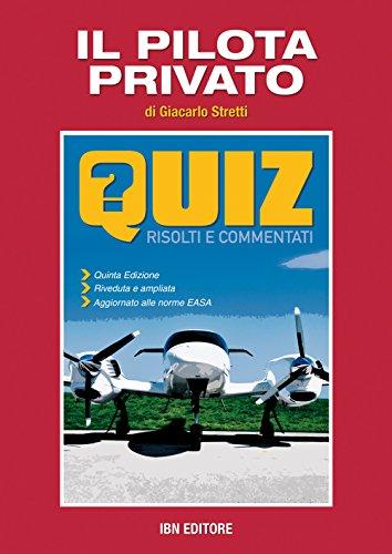 9788875652074: Il pilota privato. Quiz risolti e commentati.