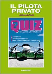 9788875652258: Il pilota privato. Quiz risolti e commentati.