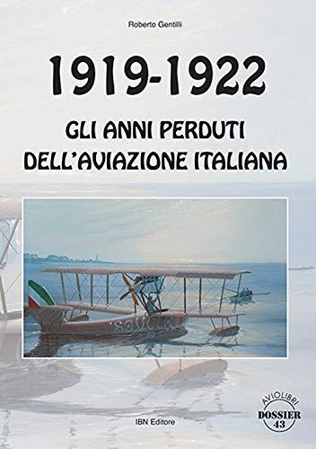 9788875654542: 1919-1922. Gli anni perduti dell'aviazione italiana