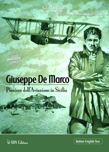 9788875654573: Giuseppe De Marco pioniere dell'aviazione in Sicilia. Ediz. italiana e inglese: Pioneer of Aviation in Sicily