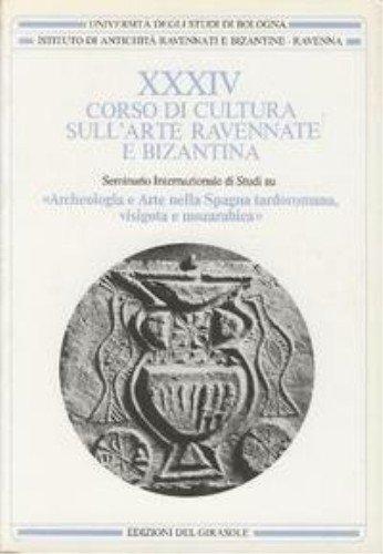 Trentaquattresimo Corso cultura arte ravennate e bizantina. Seminario archeologico e arte nella ...