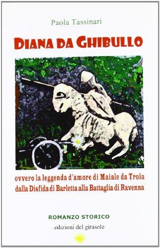 Diana da Ghibullo ovvero la leggenda d: Tassinari, Paola