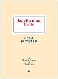 9788875700386: La vita a un tratto. Storia di Pietro (Racconti)