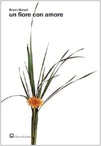 Un fiore con amore (9788875701352) by [???]