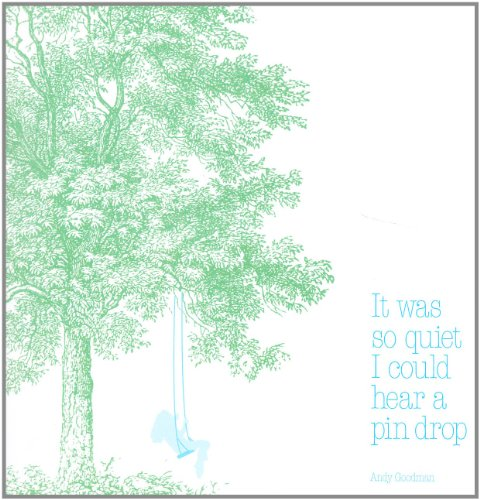 9788875701925: It was so quiet I could hear a pin drop