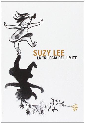 9788875703424: Suzy Lee. La trilogia del limite
