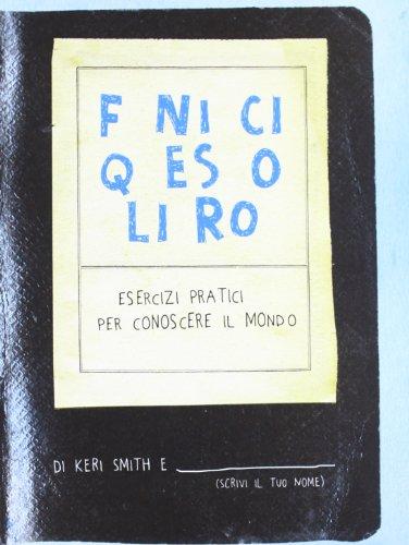 9788875703783: Finisci questo libro. Esercizi pratici per conoscere il mondo