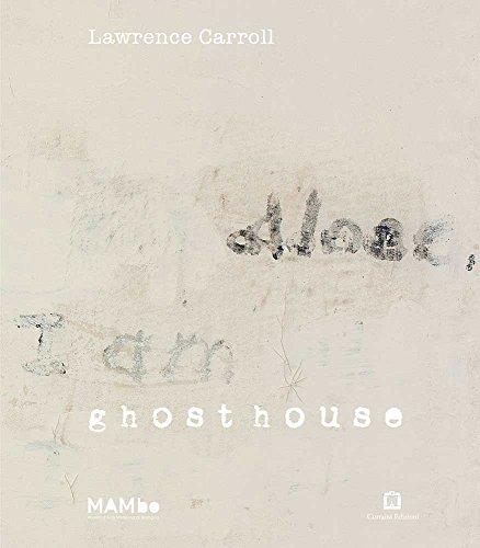 9788875704841: Lawrence Carroll. Ghost house. Ediz. italiana e inglese