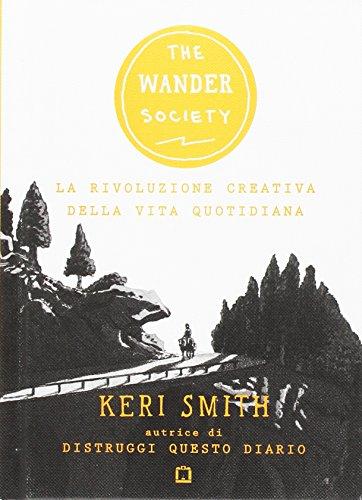 9788875706272: The wander society. La rivoluzione creativa della vita quotidiana
