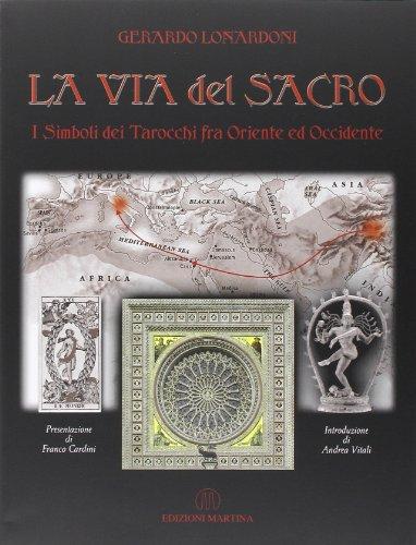 9788875720698: La via del sacro. I simboli dei tarocchi fra oriente ed occidente