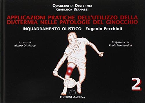 9788875720919: Applicazioni pratiche dell'utilizzo della diatermia nelle patologie del ginocchio. Inquadramento olistico (Quaderni di diatermia)